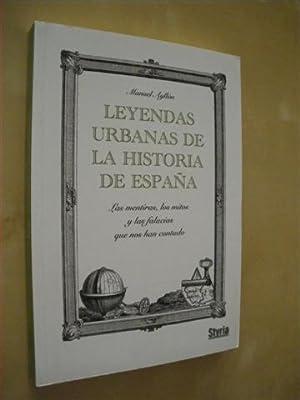 LEYENDAS URBANAS DE LA HISTORIA DE ESPAÑA.: MANUEL AYLLÓN