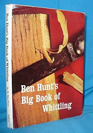 Ben Hunt's Big Books of Whittling: Hunt, Ben