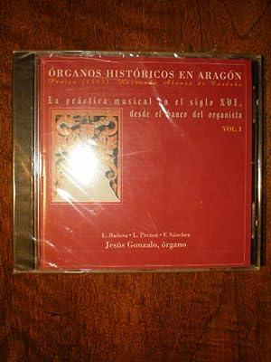 La práctica musical en el siglo XVI, desde el banco del organista. Vol. I. Organos históricos en ...