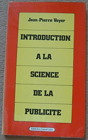 Introduction à la science de la publicité: Jean-Pierre Voyer