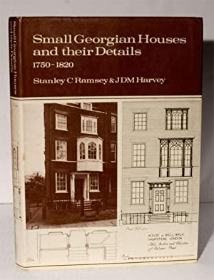 Small Georgian Houses and their Details 1750-1820.: Ramsey Stanley C.
