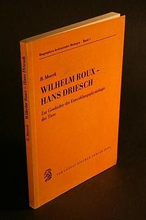 Wilhelm Roux, Hans Driesch : zur Geschichte: Mocek, Reinhard