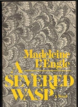 A SEVERED WASP A Novel: L'Engle, Madeleine
