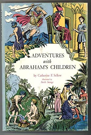 ADVENTURES WITH ABRAHAM'S CHILDREN: Sellew, Catherine F.
