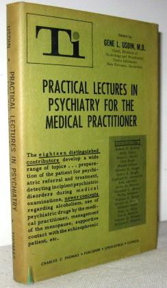 Practical Lectures in Psychiatry For The Medical Practitioner