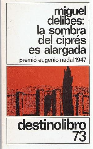 LA SOMBRA DEL CIPRÉS ES ALARGADA: Delibes. Miguel