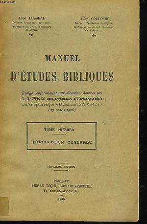 MANUEL D'ETUDES BIBLIQUES. TOME I. INTRODUCTION GENERALE.: ABBE LUSSEAU, ABBE