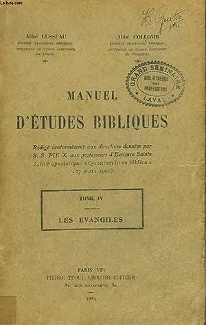 MANUEL D'ETUDES BIBLIQUES. TOME IV. LES EVANGILES.: ABBE LUSSEAU, ABBE