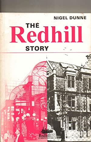 The Redhill Story __ Author Signed: Nigel Dunne