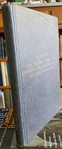 Die Theoretischen und Experimentellen Grundlagen des Neuen Wärmesatzes.: NERNST, W. [Walther] (1864...
