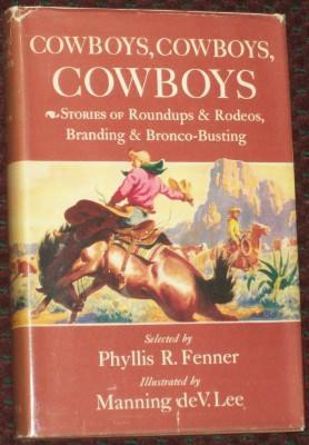 Cowboys, Cowboys, Cowboys: Stories of Roundups &: Fenner, Phyllis R.