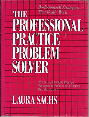 The Professional Practice Problem Solver: Do-It-Yourself Strategies That Really Work