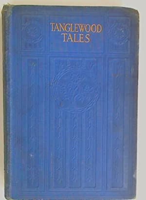 Tanglewood Tales. A Wonder-Book for Girls and: Hawthorne, Nathaniel