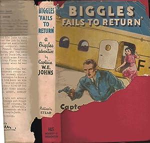 Biggles Fails to Return: Captain W. E.