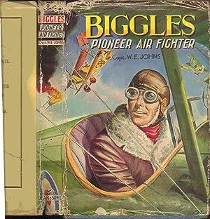 Biggles Pioneer Air Fighter: Captain W. E.