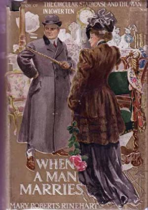 When a Man Marries.: RINEHART, Mary Roberts