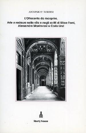 L'Ottocento da riscoprire. Arte e restauro nella: Torresi,Antonio P.
