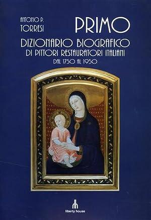 Primo dizionario biografico di pittori restauratori italiani: Torresi,Antonio P.