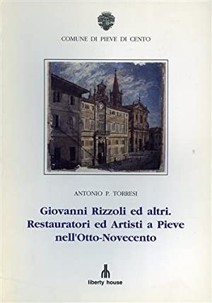 Giovanni Rizzoli ed altri. Restauratori ed artisti: Torresi,Antonio P.