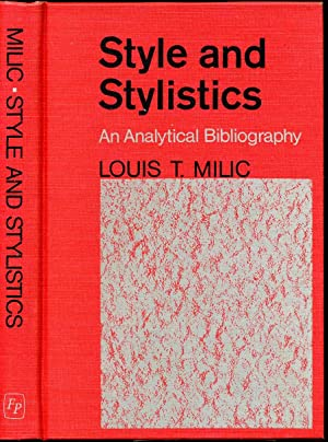 STYLE AND STYLISTICS. An Analytical Bibliography