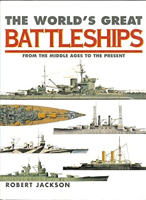 THE WORLD'S GREAT BATTLESHIPS: FROM THE MIDDLE AGES TO THE PRESENT.