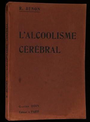 L'ALCOOLISME CEREBRAL .: BENON R. Docteur