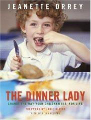 The Dinner Lady: Change The Way Your Children Eat Forever (Signed)