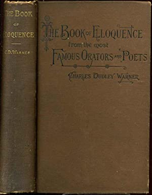 THE BOOK OF ELOQUENCE: A Collection of Extracts in Prosse and Verse, from the Most Famous Orators...