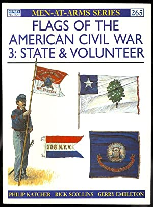 FLAGS OF THE AMERICAN CIVIL WAR. 3: STATE & VOLUNTEER. OSPREY MILITARY MEN-AT-ARMS SERIES 265.