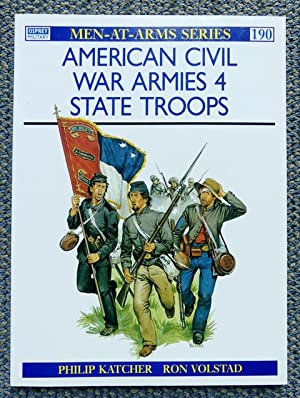 AMERICAN CIVIL WAR ARMIES. 4. STATE TROOPS. OSPREY MILITARY MEN-AT-ARMS SERIES 190.