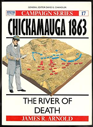 CHICKAMAUGA 1863: THE RIVER OF DEATH. OSPREY MILITARY CAMPAIGN SERIES 17.