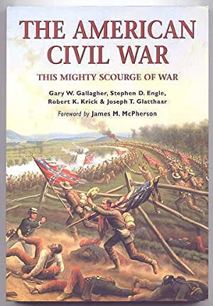 THE AMERICAN CIVIL WAR: THIS MIGHTY SCOURGE OF WAR.