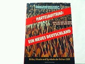 Parteiauftrag- Ein neues Deutschland. Bilder, Rituale, und Symbole der frühen DDR.: Vorsteher, ...