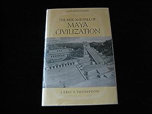 THE RISE AND FALL OF MAYA CIVILIZATION: Thompson, J. Eric