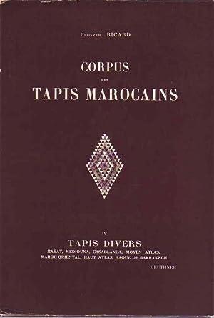 Corpus des Tapis Marocains IV: Tapis Divers.: Ricard, Prosper