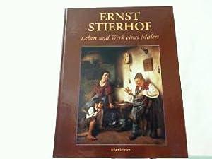 Ernst Stierhof. Leben und Werk eines Malers.: Stierhof, Ernst: