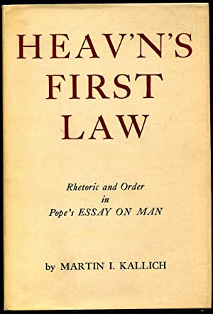 HEAV'N'S FIRST LAW. Rhetoric and Order In Pope's Essay on Man.