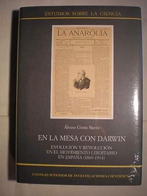 En la mesa con Darwin. Evolución y revolución en el Movimiento Libertario en España (1869-1914): ...
