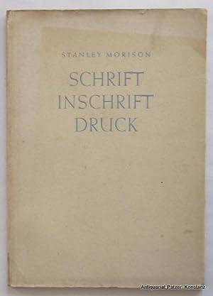 Schrift Inschrift Druck. Hamburg, Hauswedell, 1948. Gr.-8vo.: Morison, Stanley.