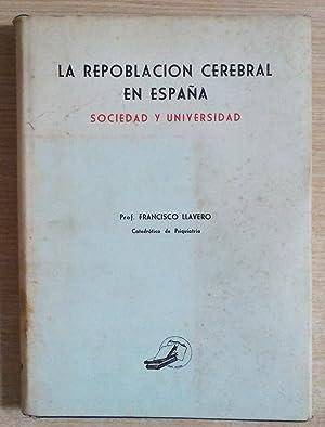 La repoblacion cerebral en España. Sociedad y: Llavero, Prof. Francisco