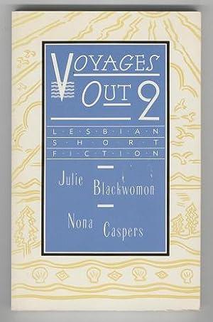 Voyages Out 2: Lesbian Short Fiction: Julie Blackwoman & Nona Caspers