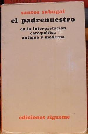 el padrenuestro en la interpretación catequética y moderna: santos sabugal