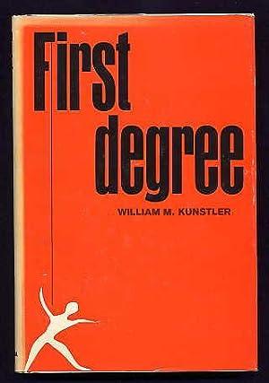 First Degree.: Kunstler, William M.