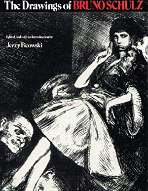 The Drawings of Bruno Schulz: Ficowski, Jerzy &