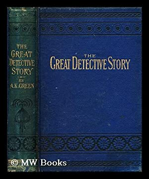 The Great Detective Story: The Leavenworth Case: Green, Anna K.