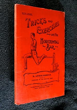 Tricks and Exercises on the Horizontal Bar: Arthur Dimmock: