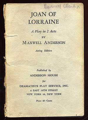 Joan of Lorraine: A Play In 2: ANDERSON, Maxwell