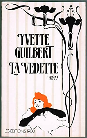 La Vedette. Roman.: Guilbert, Yvette