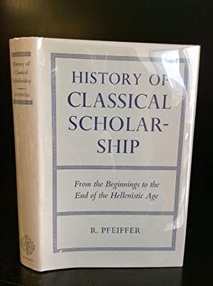 HISTORY OF CLASSICAL SCHOLARSHIP: From the Beginnings: R. Pfeiffer
