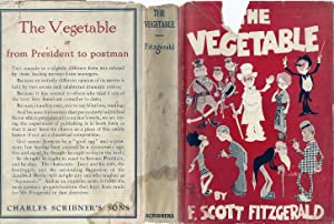 THE VEGETABLE OR FROM PRESIDENT TO POSTMAN: FITZGERALD, F. Scott